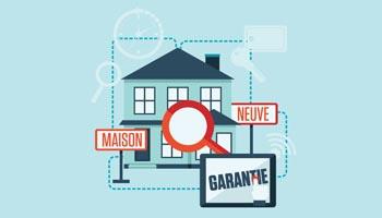 Comment vous assurer de la validité de votre garantie des maisons neuves